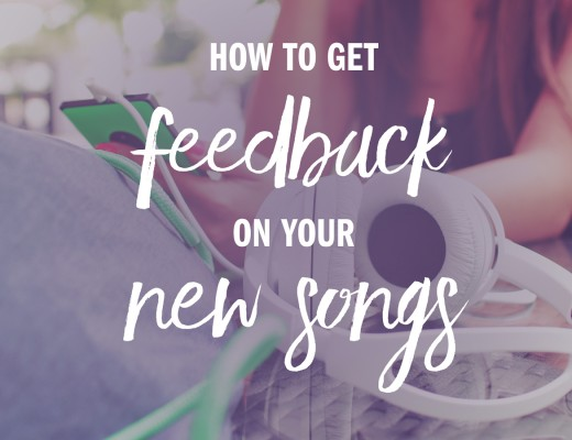 how-to-get-feedback-on-your-new-songs-songwriting-inspiration-tips-techniques