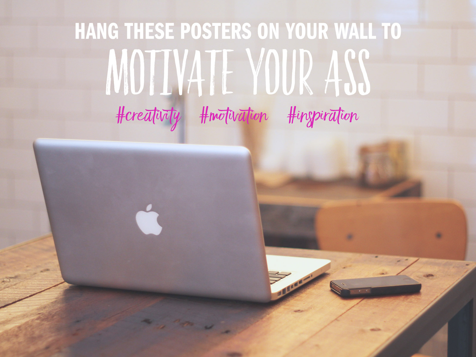 Motivational posters to motivate your creative self!