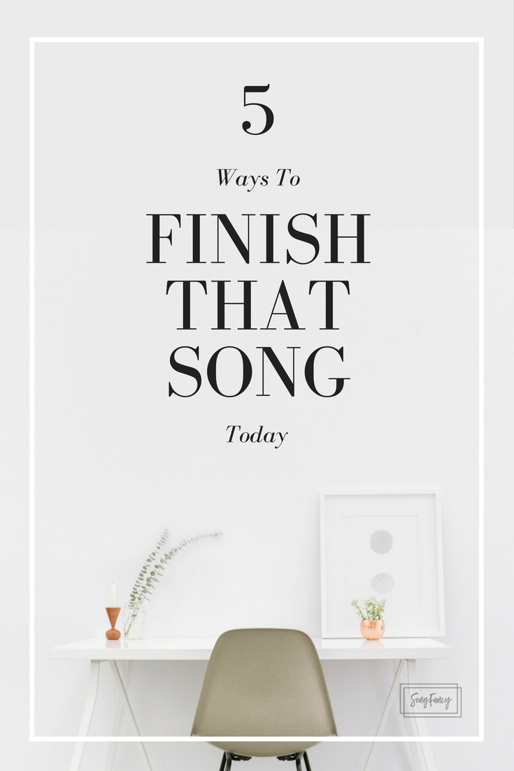 I know you got a couple songs that need finishing touches. Here's 5 quick tips to help you finish that song right this instant. | SongFancy