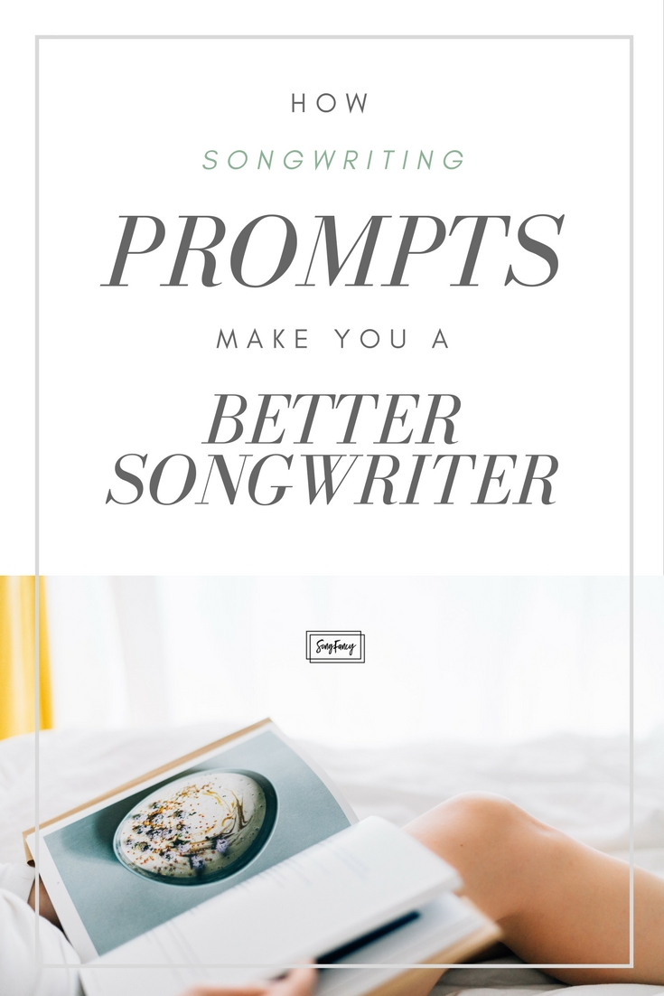 How Songwriting Prompts Make You a Better Songwriter | Songwriting tips and inspiration for the contemporary songwriter, SongFancy.com
