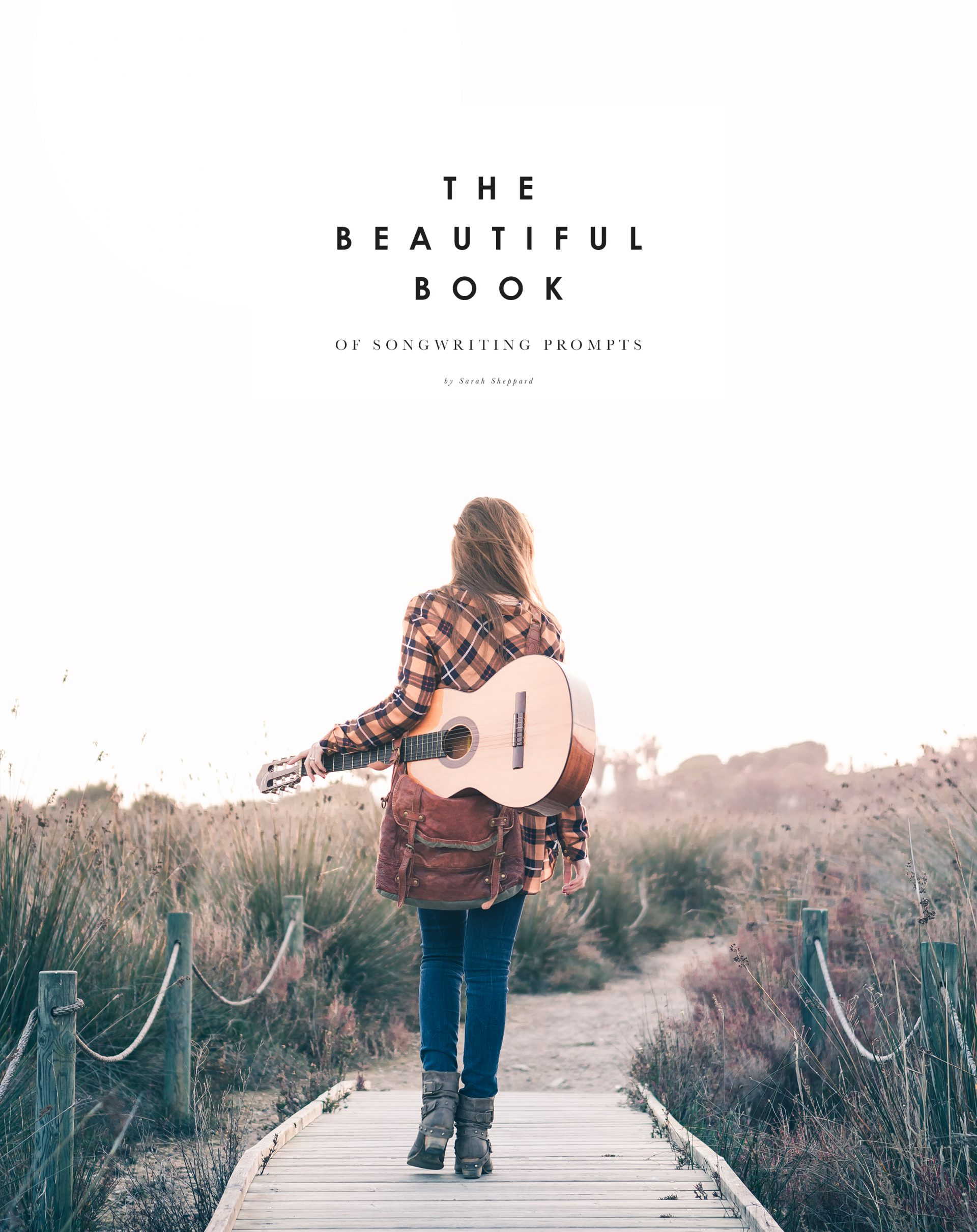The Beautiful Book of Songwriting Prompts - Songwriting prompts to inspire the contemporary songwriter.