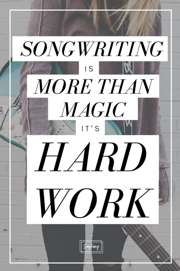 Songwriting is more than magic - it's hard work. --- Songwriting tips and inspiration for the contemporary songwriter . |SongFancy.com