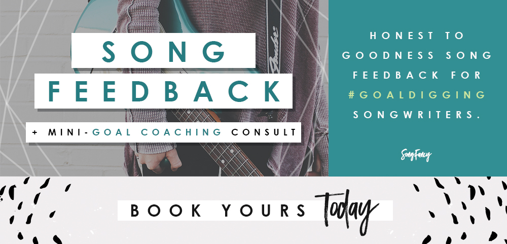 Song Feedback + Mini-Goal Coaching Consult Feedback on Your Song & Guidance Toward Your Songwriting Goals | SongFancy, songwriting tips and inspiration for the contemporary songwriter