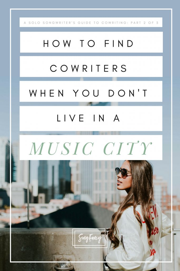 How to Find Cowriters When You Don't Live in a Music City • SongFancy, songwriting tips and inspiration for the contemporary female singer songwriter