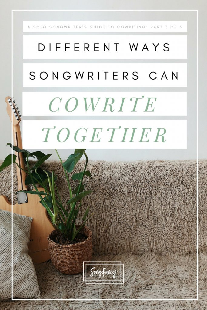 All the Different Ways Songwriters Can Cowrite Together • SongFancy, songwriting tips and inspiration for the contemporary singer songwriter