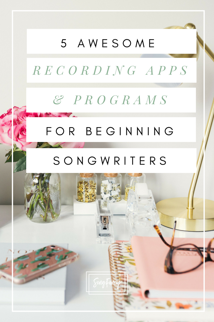 5 Awesome Recordings Apps and Software for Beginning Songwriters • SongFancy, songwriting tips and inspiration for the contemporary singer songwriter