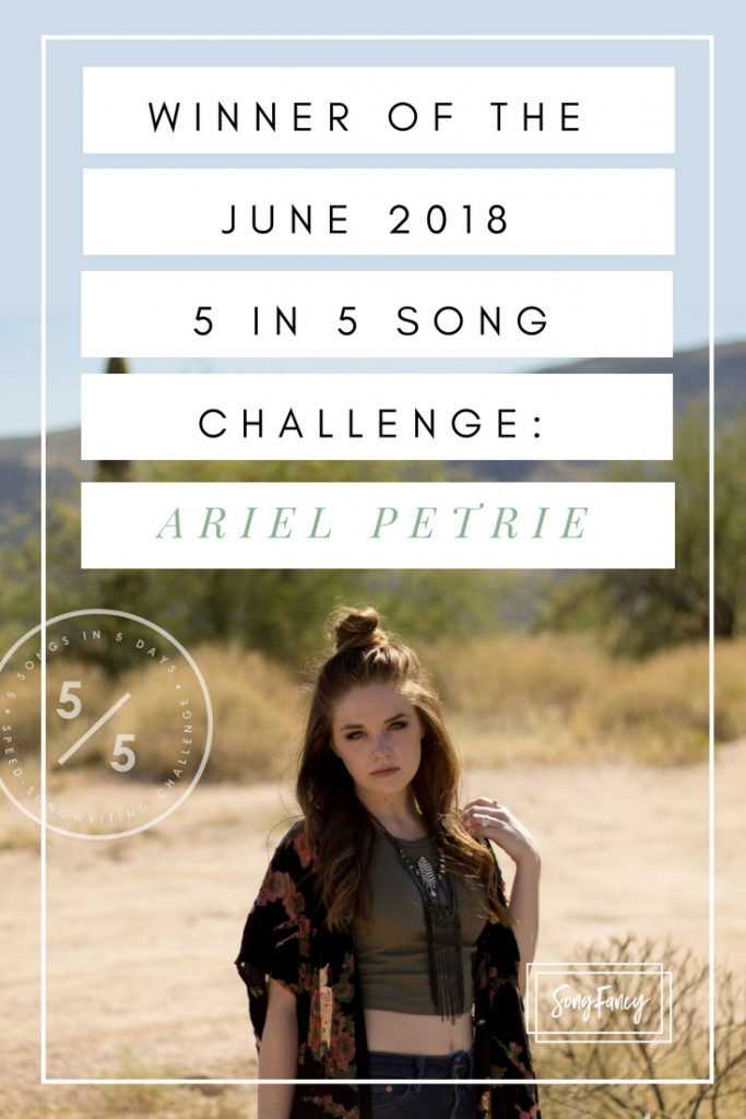 Announcing ARIEL PETRIE: Winner of the June 2018 5 in 5 Song Challenge! • SongFancy, songwriting tips and inspiration for the contemporary lady singer songwriter