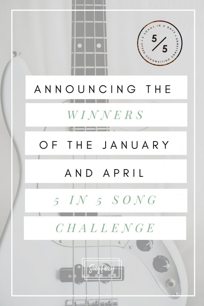 Announcing the Winners of the January and April 5 in 5 Song Challenge | SongFancy, songwriting tips and inspiration for the contemporary singer songwriter