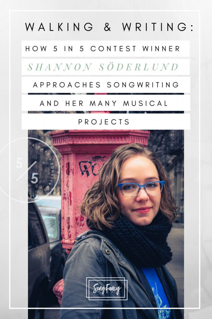 Walking and Writing: How 5 in 5 Contest Winner Shannon Soderlund approaches songwriting and her many musical projects | SongFancy, songwriting tips and inspiration for the contemporary lady singer songwriter