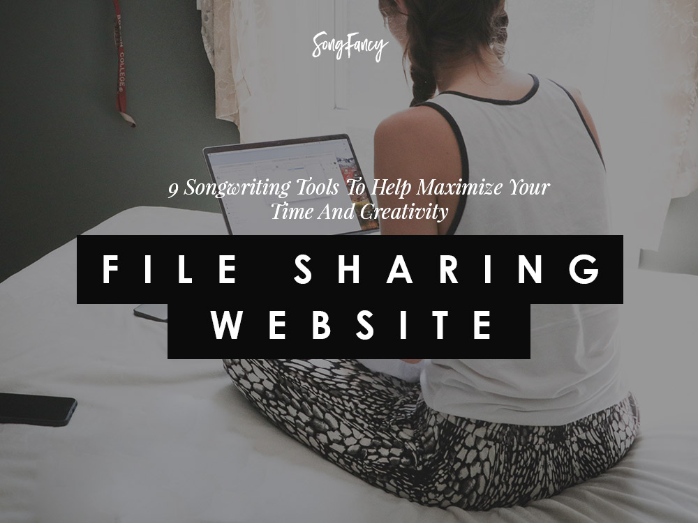 File sharing websites and apps and other useful tools for songwriters | SongFancy.com
