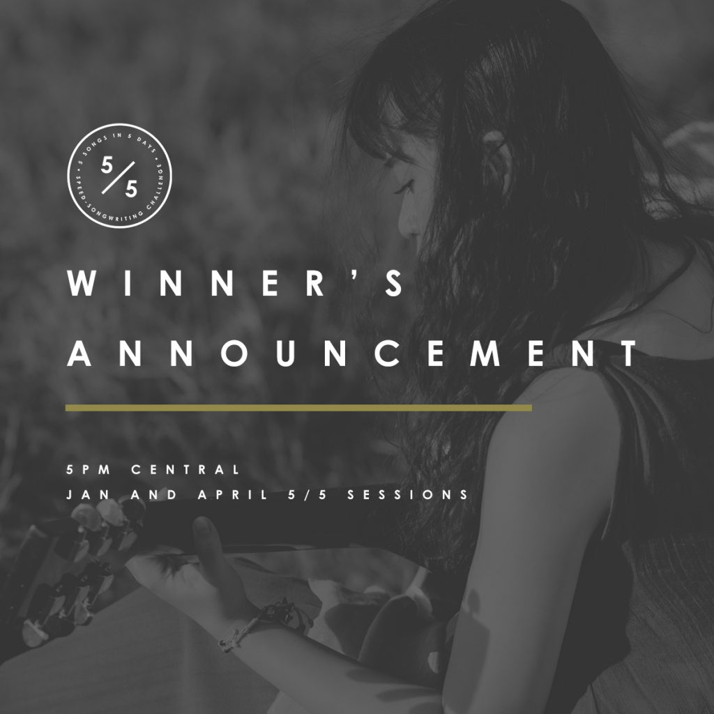 Announcing the winners of the January and April 2018 5 in 5 Songwriting Challenge sessions! • SongFancy.com