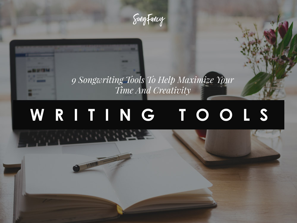 Songwriting tools to increase your creativity and productivity. | SongFancy.com