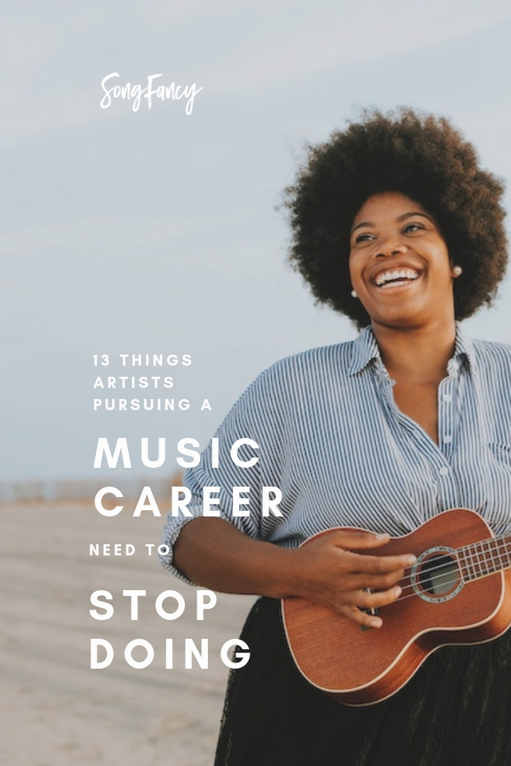 13 Things Artists Pursuing a Music Career Need to Stop Doing | SongFancy, songwriting tips and inspiration for the contemporary lady singer songwriter