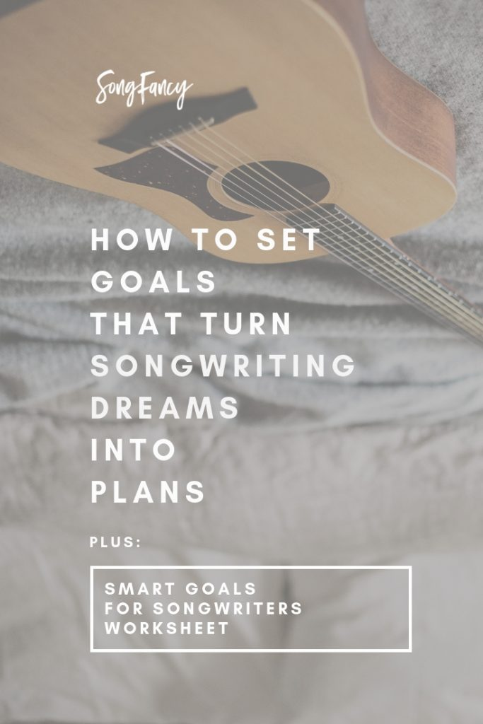 SMART Goals for Songwriters Worksheet | SongFancy, songwriting tips and inspiration for the contemporary lady singer songwriter