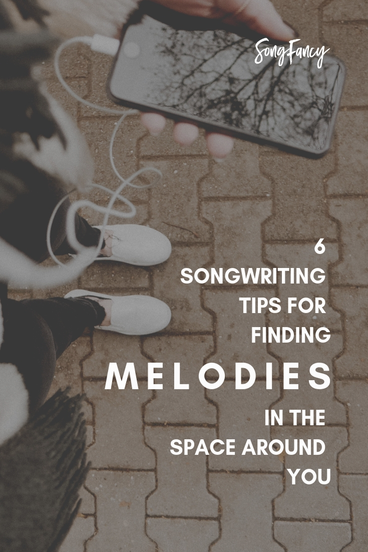 6 Songwriting Tips for Finding Melodies in the Space Around You _ SongFancy, songwriting tips and inspiration for the contemporary lady singer songwriter