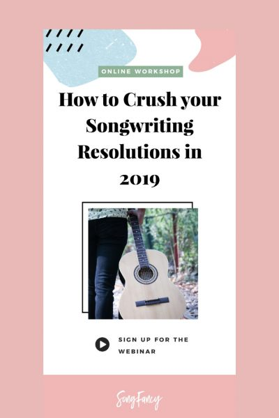 How to Crush Your Songwriting Goals for 2019 | SongFancy, songwriting tips and inspiration for the contemporary lady singer songwriter