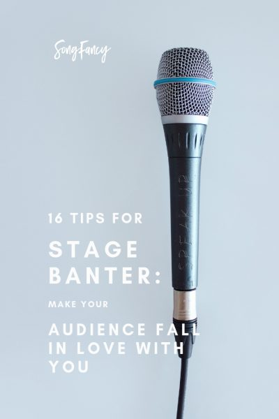 16 Tips for Stage Banter: Make Your Audience Fall In Love With You   SongFancy, songwriting tips and inspiration for the contemporary lady singer songwriter