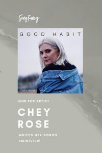 How Pop Artist Chey Rose Writes her Songs, Miniview – For Singer_Songwriters   SongFancy, songwriting tips and inspiration for the contemporary lady singer songwriter
