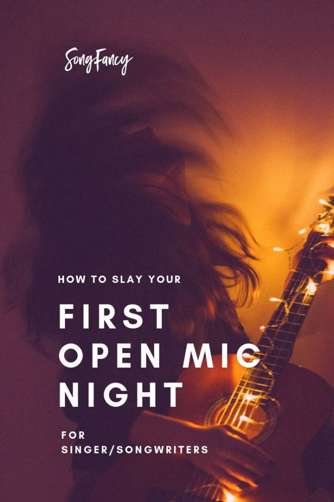 How to Slay Your First Open Mic Night – For Singer/Songwriters | SongFancy, songwriting tips and inspiration for the contemporary lady singer songwriter