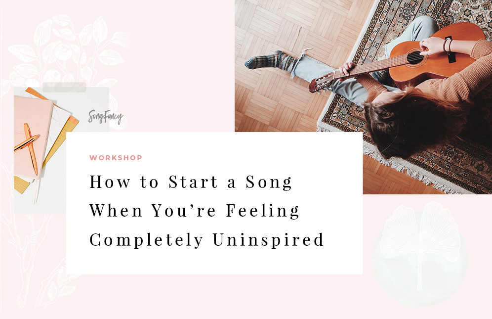 How to Start a Song When You're Completely Uninspired | A Workshop, from SongFancy