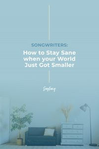 How to Stay Sane when your World Just Got Smaller | on SongFancy.com