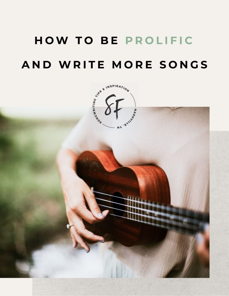 How to Be Prolific and Write More Songs - With Love From SongFancy
