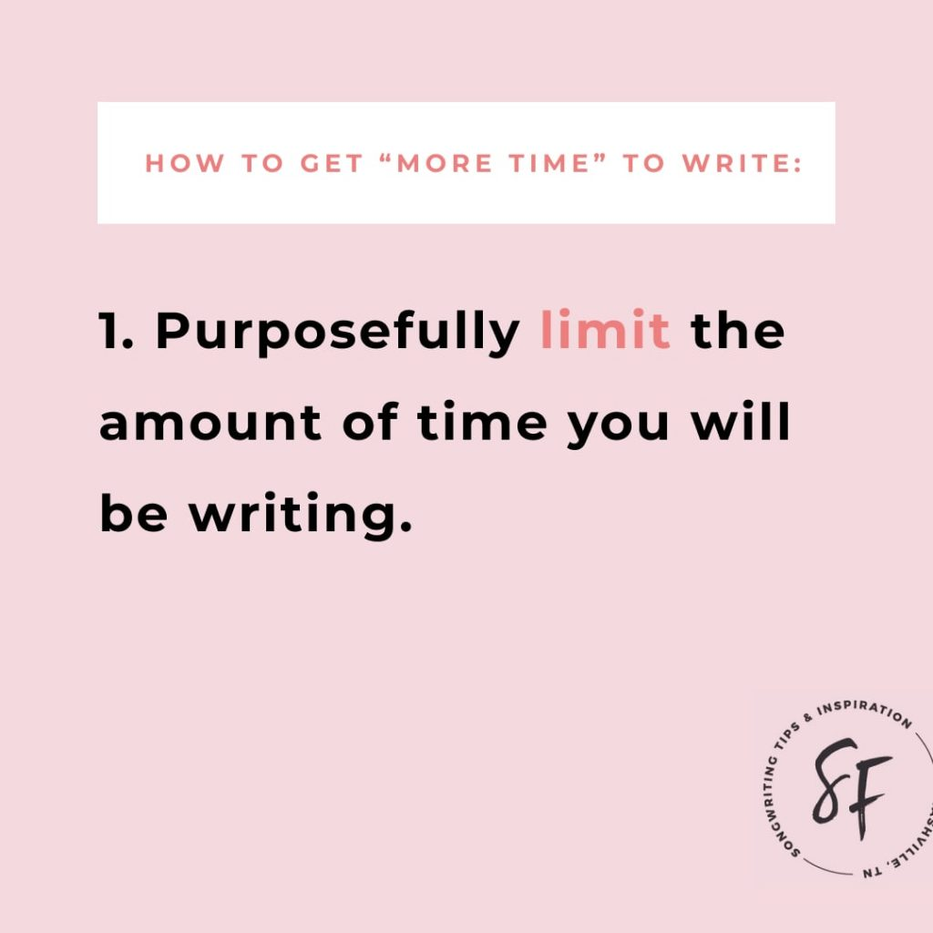 "How to ""make more time"" to write: Step 1, Purposefully limit the amount of time you will be writing. 