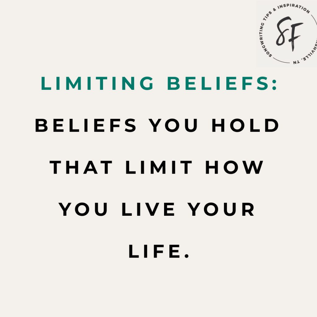 Limiting beliefs: Beliefs you hold that limit how you live your life.