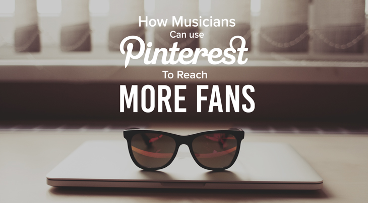 how-musicians-can-use-pinterest-to-get-more-fans