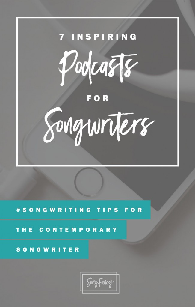 Laugh, cry, and get inspired with these great podcasts for songwriters | Songwriting tips on SongFancy.com