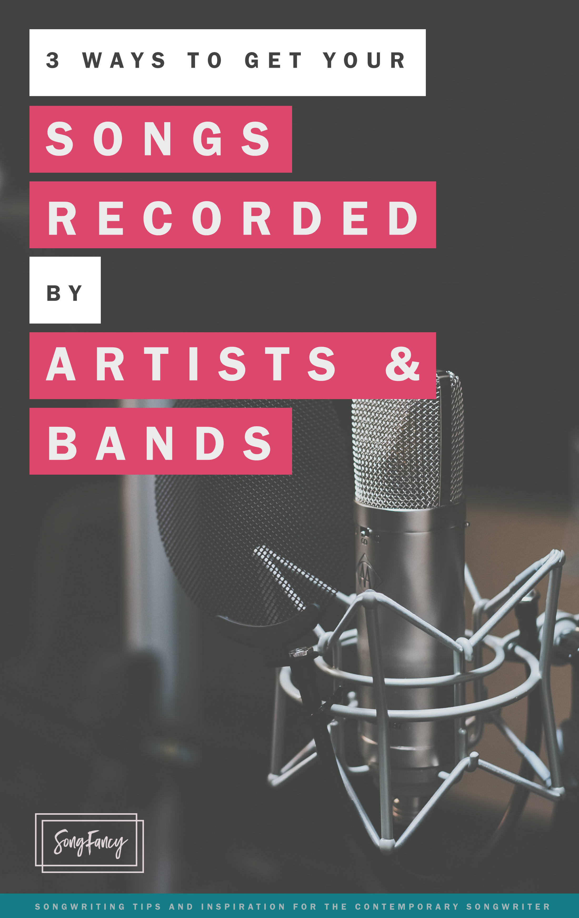 Three simple ways to get your songs recorded by singers and bands. Read on | SongFancy.com