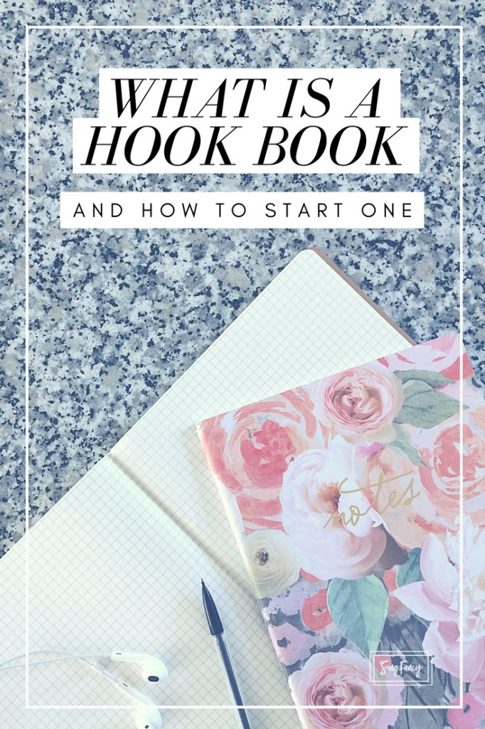 What is a Hook Book and How to Start One | Songwriting tips and techniques for the contemporary songwriter. | SongFancy.com