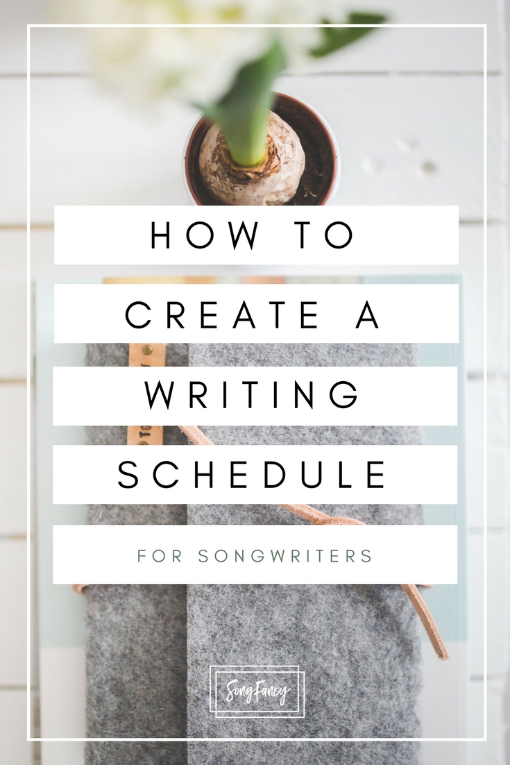 How to create a writing schedule (for songwriters) _SongFancy, songwriting tips and inspiration for the contemporary lady songwriter
