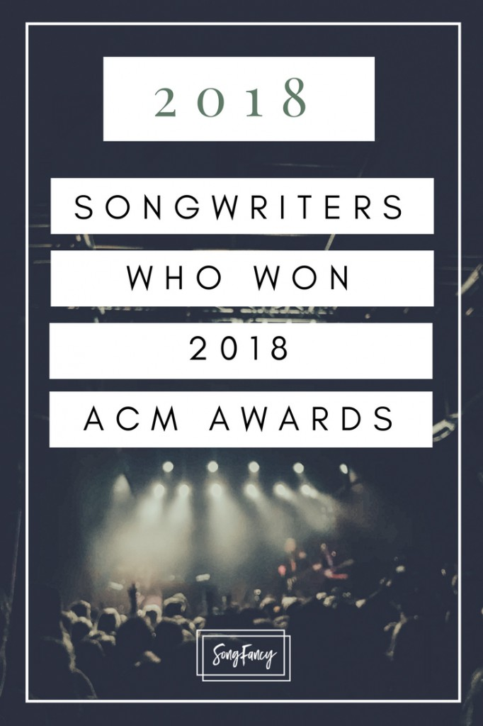 All the songwriters who took home ACM Awards this weekend! | |SongFancy, songwriting tips and inspiration for the contemporary songwriter.