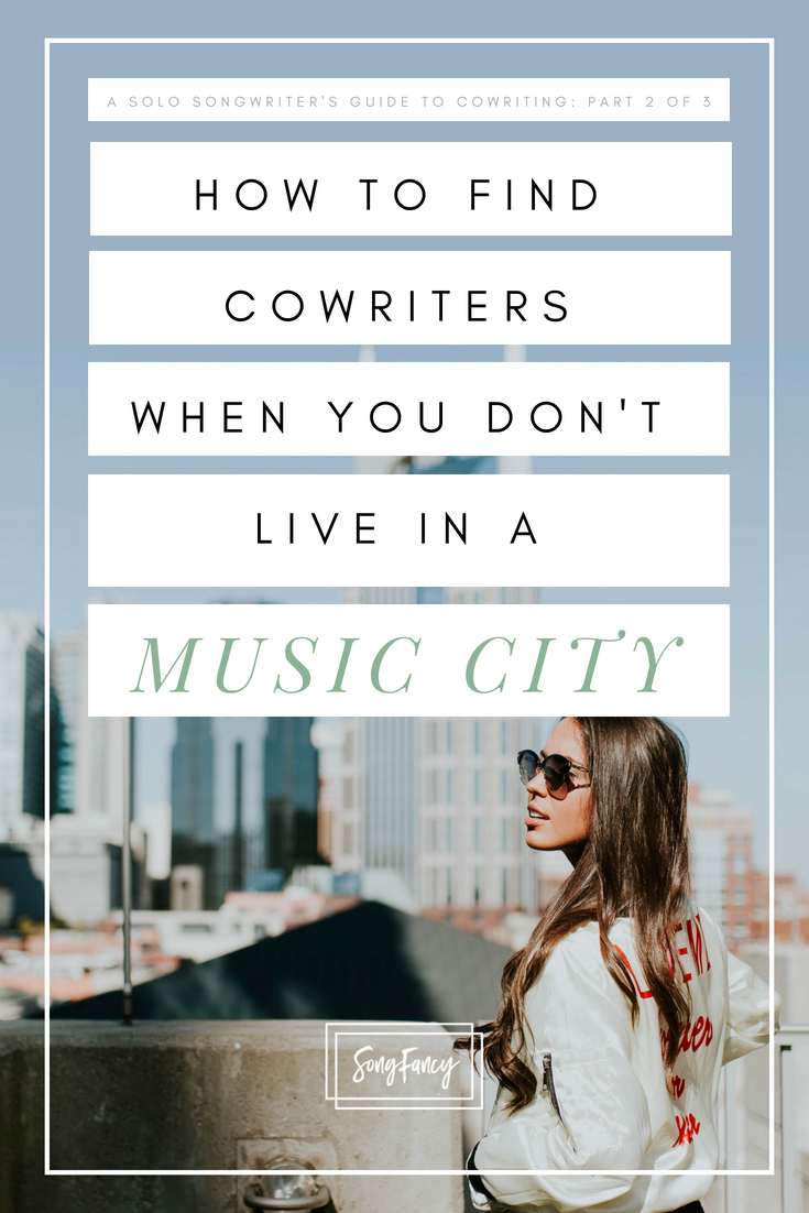 A Solo Songwriter's Introduction to Cowriting_ How to Find Cowriters when you Don't Live in a Music City • SongFancy, songwriting tips and inspiration for the contemporary female singer songwriter
