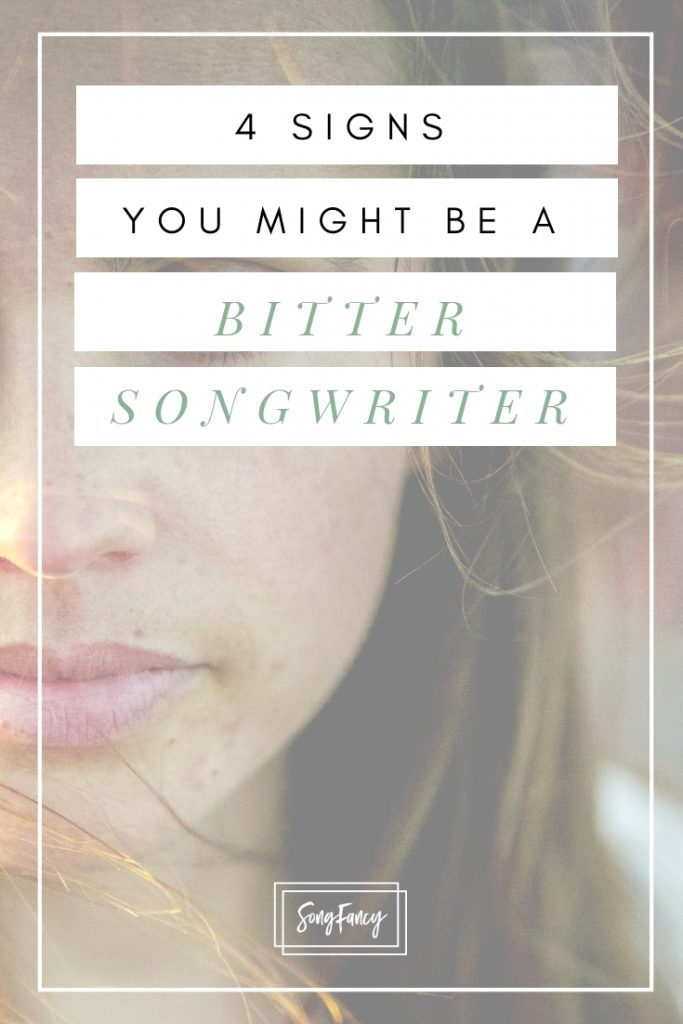 4 Signs You Might be a Bitter Songwriter | SongFancy, songwriting tips and inspiration for the contemporary lady singer songwriter