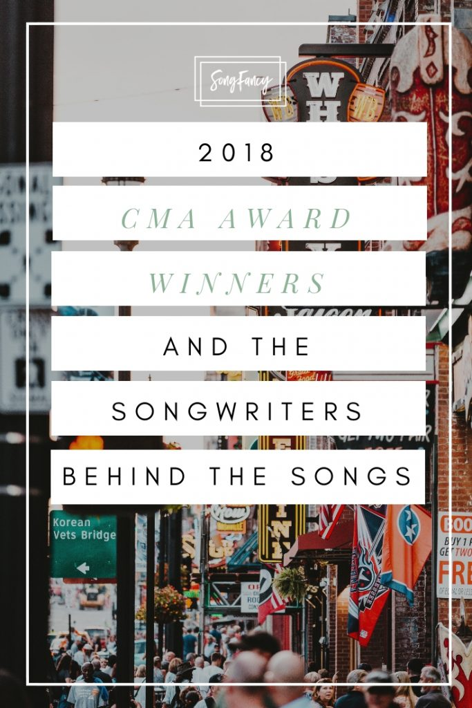 2018 CMA Award Winners and the Songwriters Behind the Songs | SongFancy, songwriting tips and inspiration for the contemporary lady singer songwriter