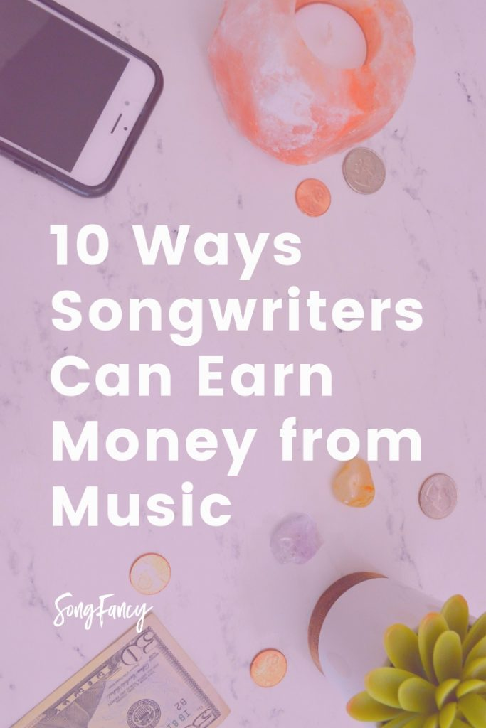 10 Ways Songwriters Can Earn Money from Music | SongFancy, songwriting tips and inspiration for the contemporary lady singer songwriter