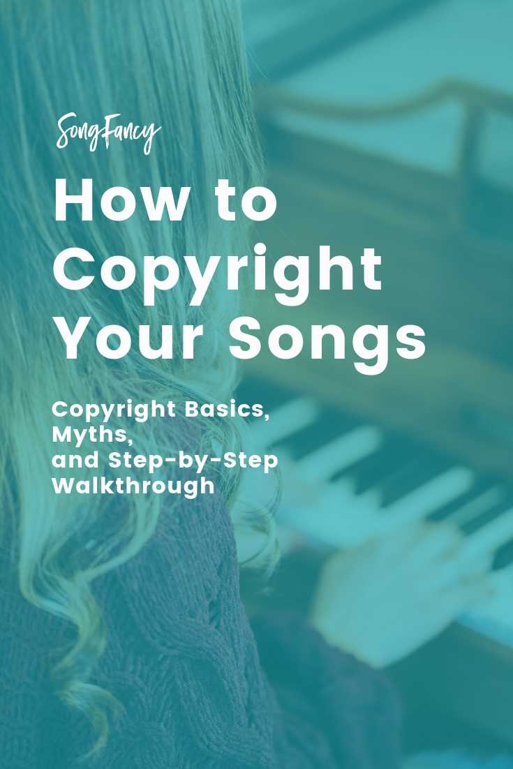 How to Copyright Your Songs for Songwriters: Copyright Basics, Myths, and Walkthrough | SongFancy, songwriting tips and inspiration for the contemporary lady singer songwriter