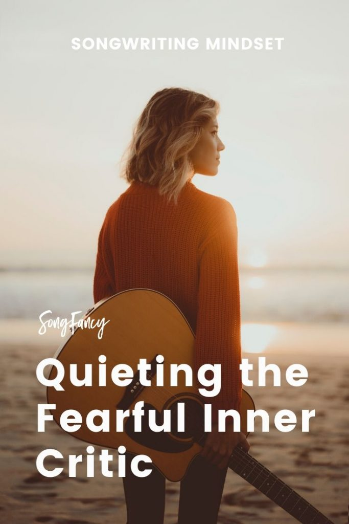 How to Quiet your Fearful Inner Critic | SongFancy