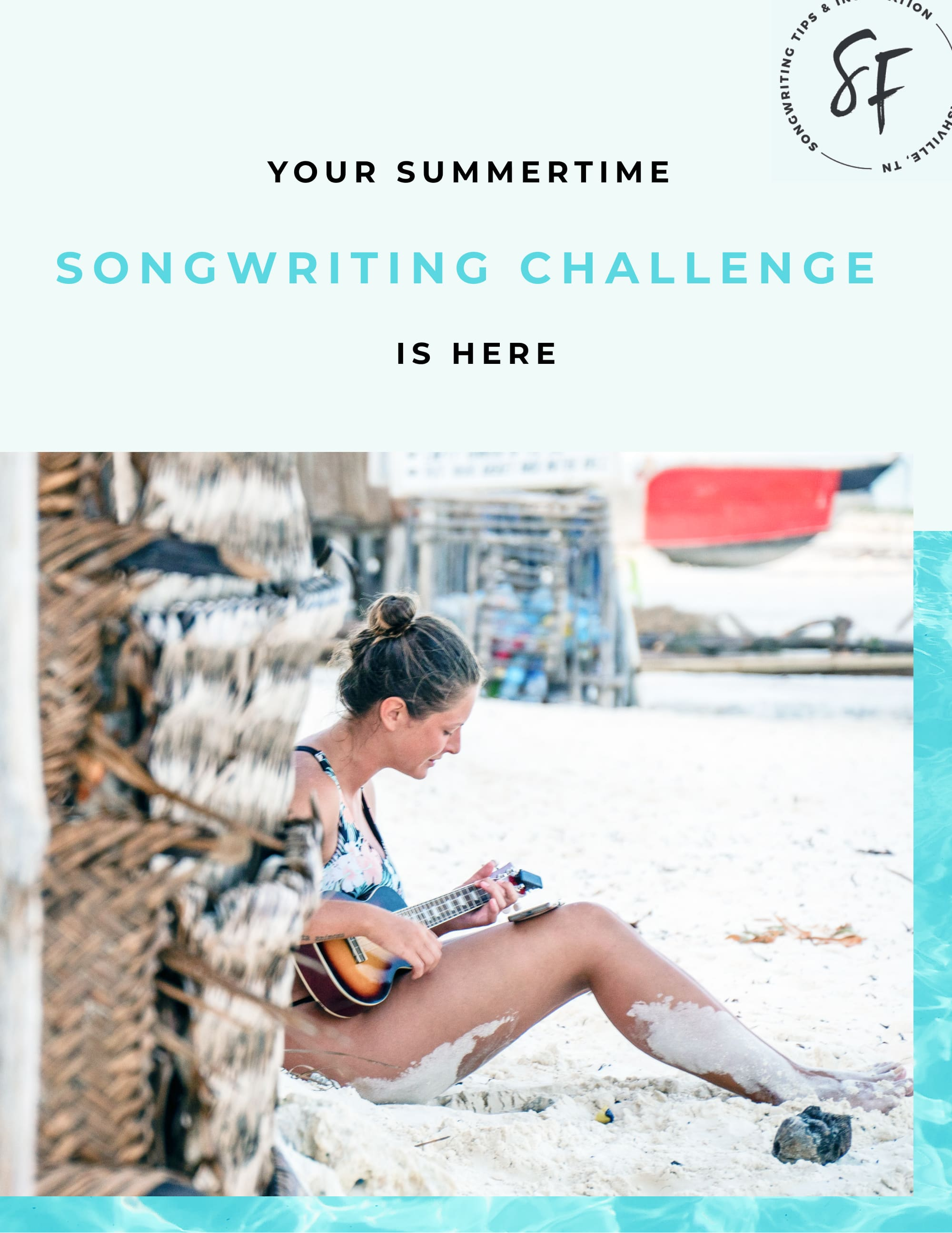The 5 in 5 Song Challenge is BACK! Join us for this summertime speed songwriting challenge. | Presented by SongFancy